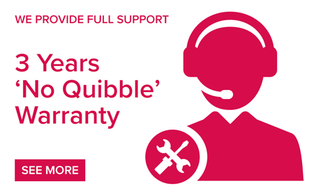 We provide full support with 3 Years 'No Quibble' Warranty