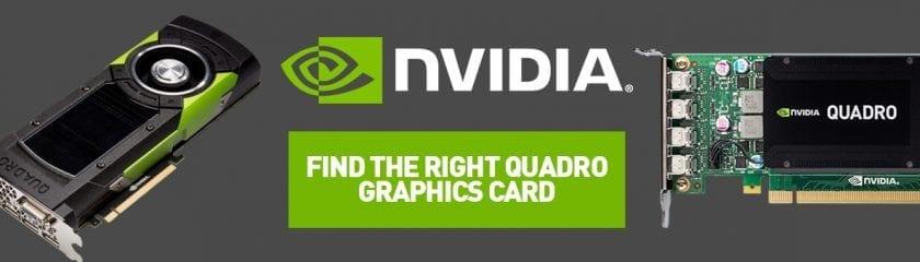 NVIDIA Find the Right Quadro Graphics Card