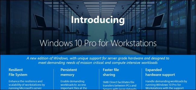 Introducing Windows 10 Pro for Workstations and all the benefits