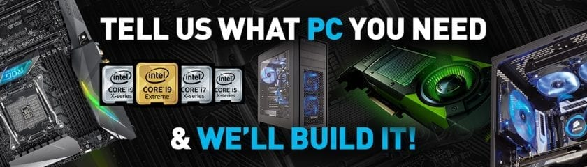 """Range of computer components with the caption """"Tell us what PC you need & we'll build it!"""