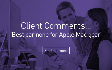"Client Commets... ""Best Bar None For Apple Mac Gear"": Find Out More"