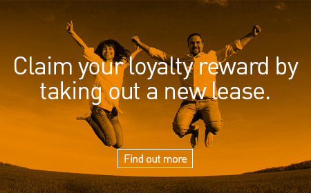 Claim Your Loyalty Reward by Taking Out a New Lease: Find Out More