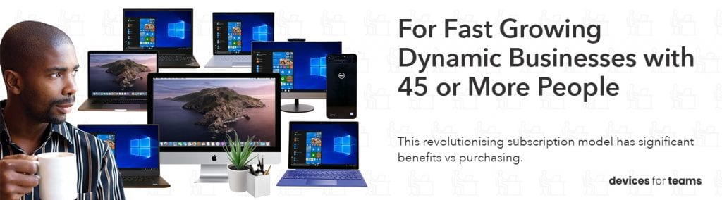 For Fast Growing Dynamic Businesses with 45 or More People - devices for teams