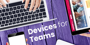 Devices for Teams, find out more here!