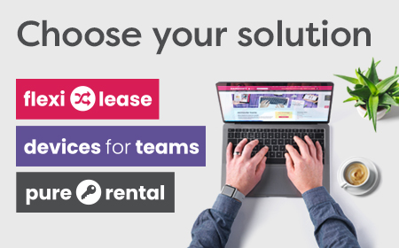 Choose your solution! Flexi-Lease, Pure-Rental or Devices for Teams.