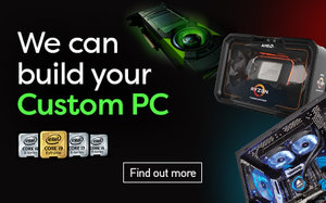 We can build your custom PC