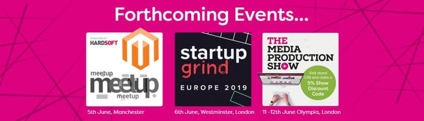 June 2019 Dates for your Diary - Magento Meetup, Startup Grind, the Media Production Show