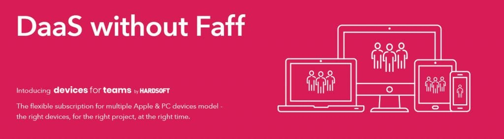 Devices for Teams by HardSoft - Our DaaS Solution, without the Faff