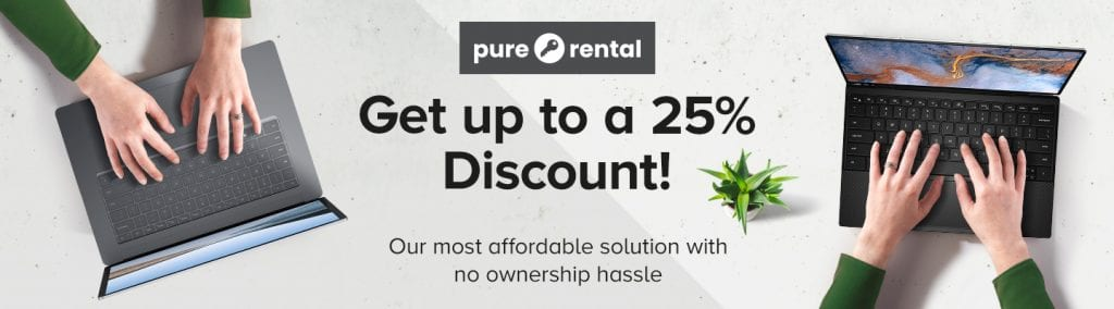Pure Rental - Get up to a 25% Discount! - Our most affordable solution with no ownership hassle