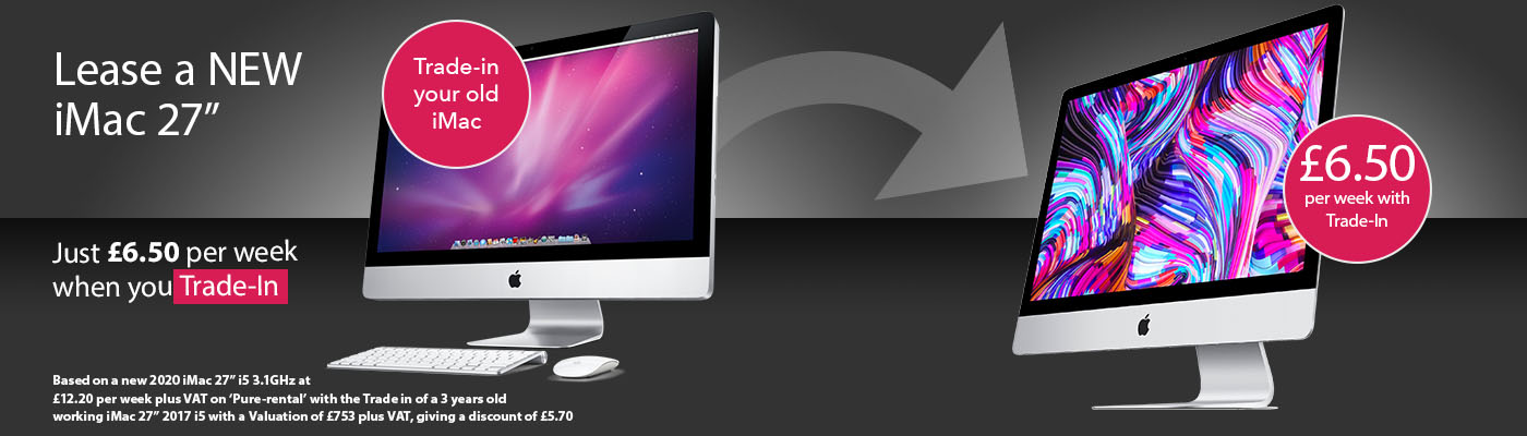 "Lease a NEW iMac 27"" - Just £6.50 per week when you trade in your old iMac."