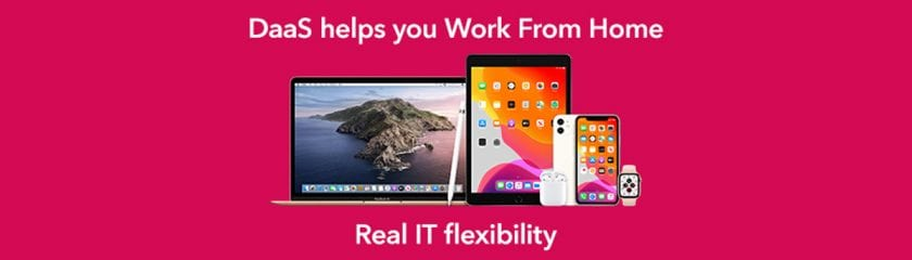 Pink background with Apple devices with the words DaaS helps you work from home. Real IT flexibility