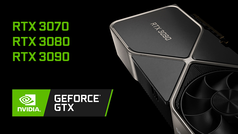 NVIDIA GeForce GTX RTX 3070, 3080 & 3090