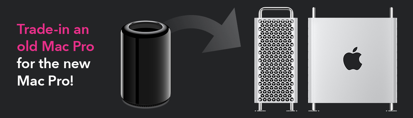 Trade in an old Mac pro for the new Mac Pro