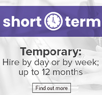 Short Term - Hire by day or by week; up to 12 months