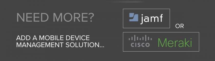 Mobile Device Management Solutions: Jamf and Cisco Meraki