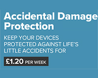 Accidental Damage Protection - Keep your devices protected against life's little accidents for £1.20 per week