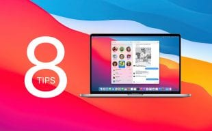 Big Sur Apple MacOS software and 8 tips on best use