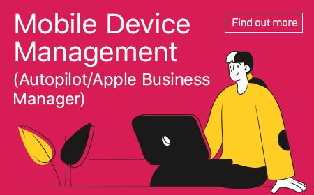 Mobile Device Management (Autopilot/Apple Business Manager)