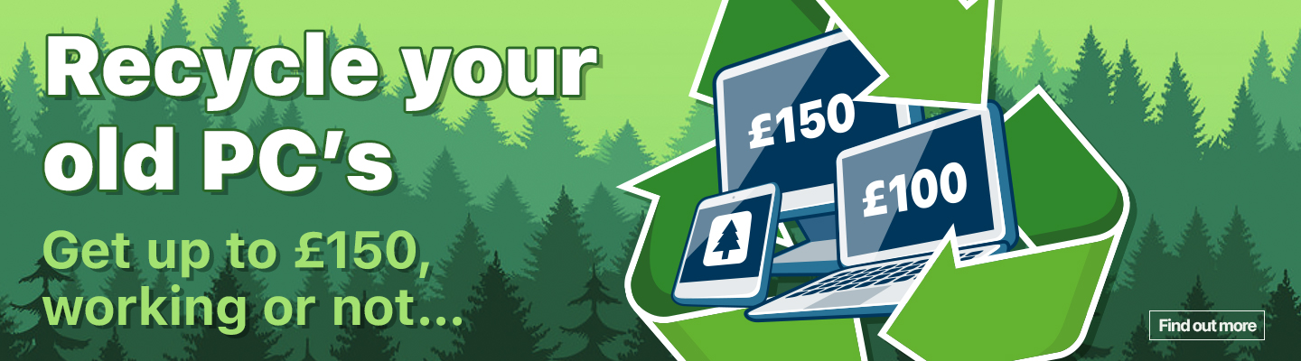 recycle your old PC's - Get up to £150, working or not...