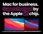 Mac for business. Supercharged by the Apple M1 chip. All 10 Apple devices for £65 per week +VAT