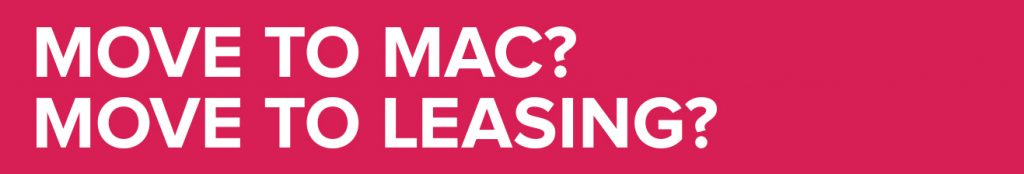 Move to Mac? Move to Leasing?