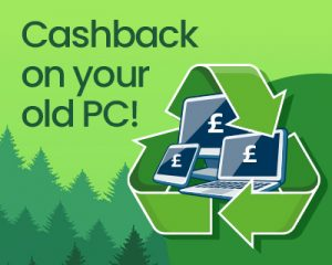 Cashback on your old PC!