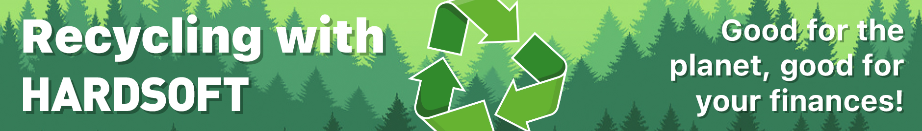 Recycling with HardSoft - Good for the planet, good for your finances!